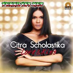 Citra Scholastika - Love & Kiss (Full Album 2015)
