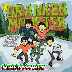 Dranken Monster - Start From Friendship (Full Album 2016)