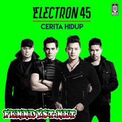 Electron 45 - Cerita Hidup (Full Album 2015)