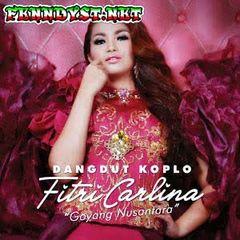 Fitri Carlina - Goyang Nusantara (DANGDUT KOPLO) [Full Album 2014]