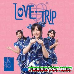 JKT48 - Love Trip - EP (Full Album 2016)