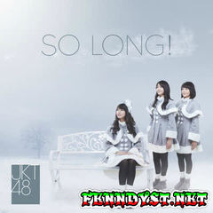 JKT48 - So Long! - EP (Full Album 2017)