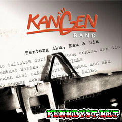 Kangen Band - Tentang Aku, Kau dan Dia (Full Album 2007)