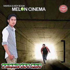 Mahesa & Dedy Boom - Melon Cinema (Full Album 2016)