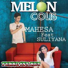 Mahesa - Melon Colis (Full Album 2015)