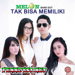 Melon Band Dut - Tak Bisa Memiliki (Full Album 2017)