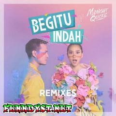 Midnight Quickie - Begitu Indah (Remixes) - EP [Full Album 2016]
