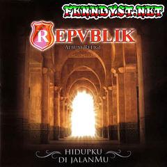 Repvblik Band - Hidupku Di JalanMu (Full Album 2007)