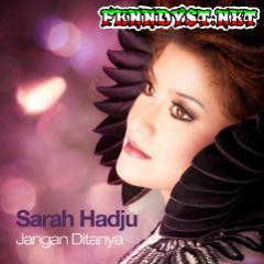 Sarah Hadju - Jangan Ditanya (Full Album 2016)
