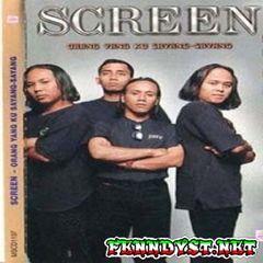Screen - Orang Yang Ku Sayang Sayang (Full Album 1999)