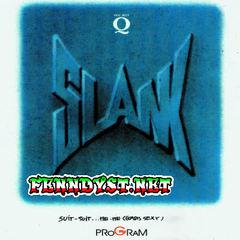 Slank - Suit Suit... He He (Gadis Sexy) [Full Album 1990]