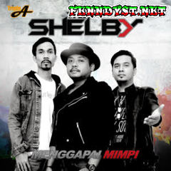 The Shelby - Menggapai Mimpi (Full Album 2016)