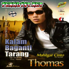Thomas Arya - Kalam Baganti Tarang (Pop Minang Vol. 2) [Full Album 2012]