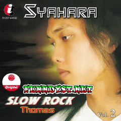 Thomas Arya - Syahara (Slow Rock Vol. 2) [Full Album 2005]