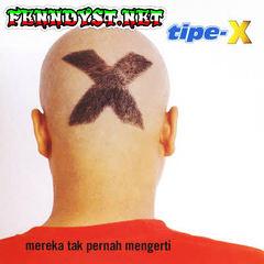 Tipe-X - Mereka Tak Pernah Mengerti (Full Album 2001)