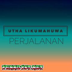 Utha Likumahuwa - Perjalanan (Full Album 2016)