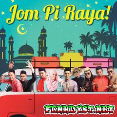 Various Artists - Jom Pi Raya (Full Album 2017)