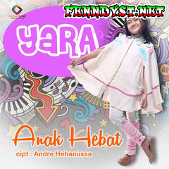 Yara - Anak Hebat (Full Album 2017)